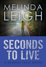 Leigh, Melinda Seconds to Live