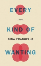 Frangello, Gina Every Kind of Wanting