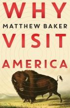 Matthew Baker , Why Visit America