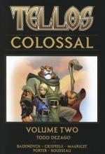 Dezago, Todd Tellos Colossal 2