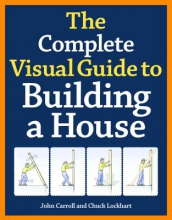 Carroll, John The Complete Visual Guide to Building a House
