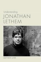 Luter, Matthew Understanding Jonathan Lethem