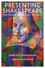 Ilic, Mirko Presenting Shakespeare:1100 Posters from Around the World