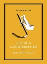 Inoue, Yasushi Life of a Counterfeiter