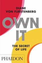 Diane Von Furstenberg , Own It: The Secret of Life