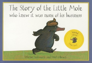 Werner Holzwarth The Story of the Little Mole Sound Book
