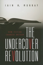 Murray, Iain H. The Undercover Revolution