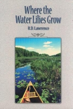 Lawrence, R. D. Where the Water Lilies Grow