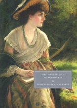 Burnett, Frances Making of a Marchioness