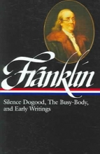 Franklin, Benjamin,   Lemay, J. A. Leo Silence Dogood, the Busy-Body, and Early Writings