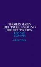 Mann, Thomas Deutschland und die Deutschen 1938 - 1945