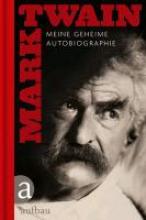 Twain, Mark Meine geheime Autobiographie 01