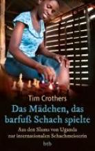 Crothers, Tim Das Mädchen, das barfuß Schach spielte