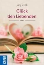 Zink, Jörg Glck den Liebenden