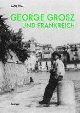 Ho, Gitta George Grosz und Frankreich