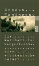 Hemingway, Ernest Die Wahrheit im Morgenlicht