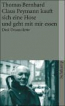 Bernhard, Thomas Claus Peymann kauft sich eine Hose und geht mit mir essen