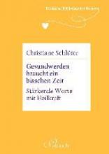 Schlüter, Christiane Die kleine Bibliothek des Herzens: Gesundwerden braucht ein bisschen Zeit