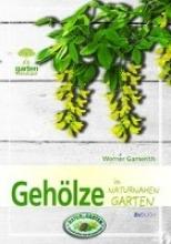 Gamerith, Werner Gehölze im naturnahen Garten