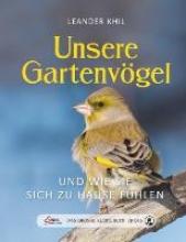 Khil, Leander Das große kleine Buch: Unsere Gartenvögel und wie sie sich zu Hause fühlen
