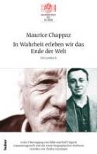Chappaz, Maurice In Wahrheit erleben wir das Ende der Welt