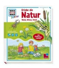 Stauber, Sabine Was ist was Junior: Erlebe die Natur