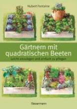 Fontaine, Hubert Gärtnern mit quadratischen Beeten
