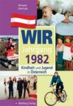 Bielohuby, Michaela Kindheit und Jugend in Österreich. Wir vom Jahrgang 1982
