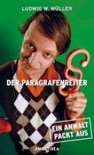 Müller, Ludwig W. Der Paragrafenreiter