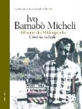 Ivo Barnabò Micheli - Filmpoet des Widerspruchs