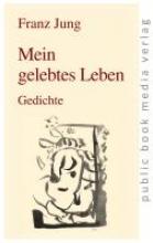 Jung, Franz Mein gelebtes Leben