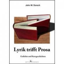 Dorsch, John W. Lyrik trifft Prosa
