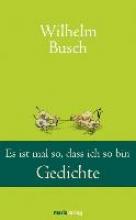 Busch, Wilhelm Es ist mal so, dass ich so bin