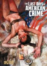 Remender, Rick The Last Days of American Crime