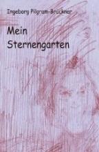 Pilgram-Brückner, Ingeborg Mein Sternengarten