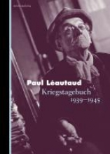 Léautaud, Paul Kriegstagebuch 1939-1945
