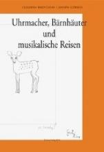 Brentano, Clemens Uhrmacher, Brnhuter und Musikalische Reisen