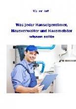Huth, Werner Was jeder Hauseigentümer, Hausverwalter und Hausmeister wissen sollte