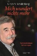 Schulenburg, Ulrich Norbert Mich wundert nichts mehr