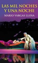 Vargas Llosa, Mario Las mil noches y una noche One Thousand Nights and One Night