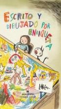 Liniers Escrito y dibujado por Enriqueta Written and Drawn by Henrietta