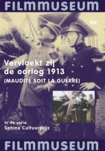 Documentaire: Vervloekt Zij De Oorlog (1913)
