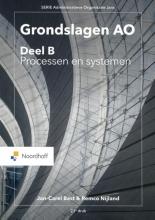 R. Nijland J.C. Bast, Grondslagen AO: deel B , Processen en systemen