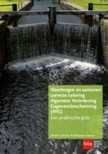 V.W. Alting van Geusau , Waarborgen en aantonen correcte naleving Algemene Verordening Gegevensbescherming (AVG)