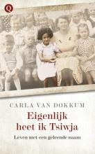 Carla van Dokkum Eigenlijk heet ik Tsiwja