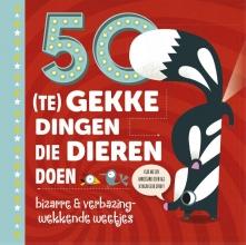 Tricia  Martineau Wagner 50 (te) gekke dingen die dieren doen