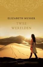Elizabeth  Musser Twee werelden
