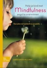 Christopher MacCurry , Help je kind met mindfulness angst te overwinnen