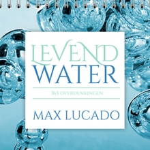 Max  Lucado Levend water