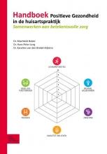 Karolien van den Brekel-Dijkstra Machteld Huber  Hans Peter Jung, Handboek Positieve Gezondheid in de huisartspraktijk